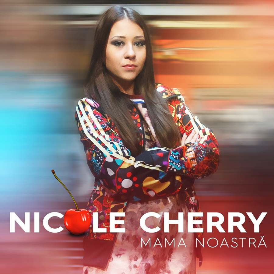 Nicole Cherry Mama noastra